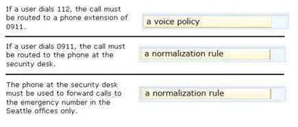 Answer: Box 1: A voice policy Box 2: a normalization rule Box 3: a normalization rule Note: * Normalization rules define how phone numbers expressed in various formats are to be routed for the named