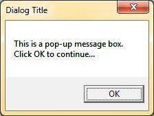 2.1.1 MsgBox The MsgBox procedure displays a graphical popup message box with an optional caption. (This works when the program is running in a console window.