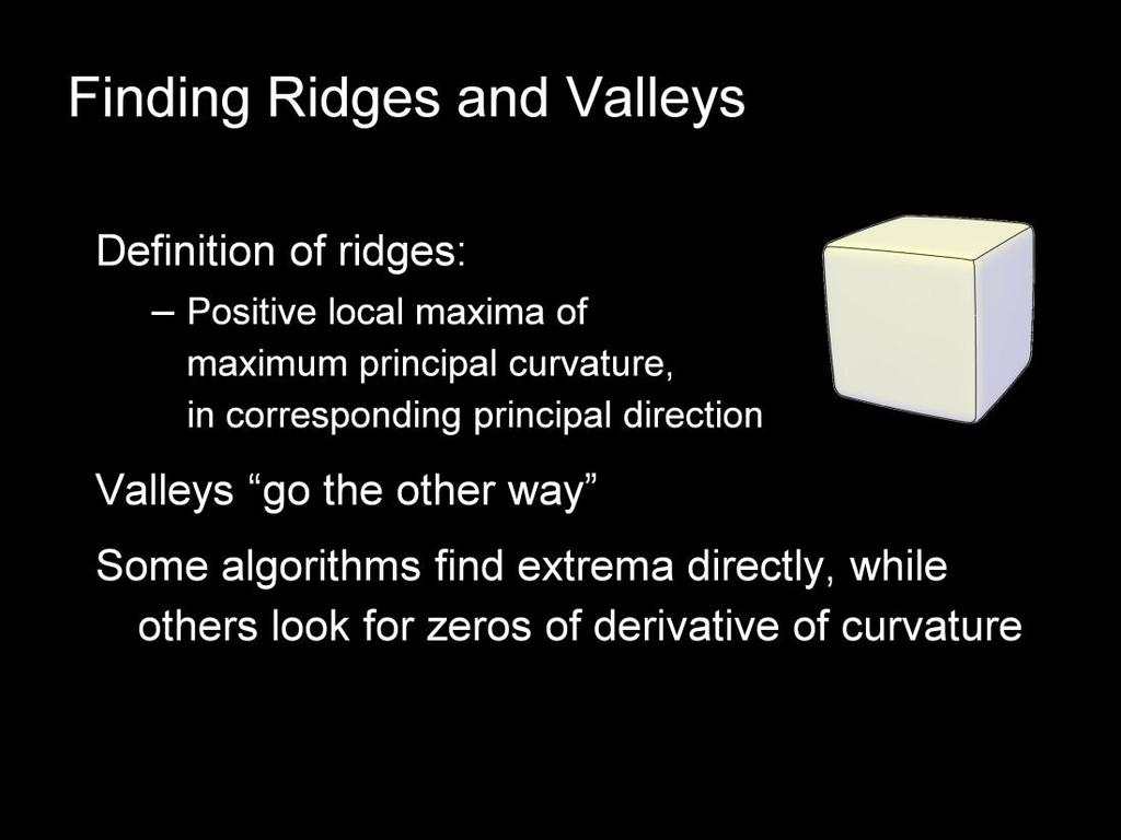 Finally, let s look briefly at algorithms for computing ridge and valley lines.