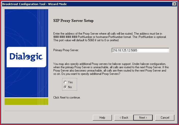 Dialogic Brooktrout SR140 Fax Software with babytel SIP Trunking Service The IP address of babytel s proxy server is 216.18.125.12 and it uses port 5065 for communications. Enter 216.18.125.12:5065 in the Primary Proxy Server Field of this window.