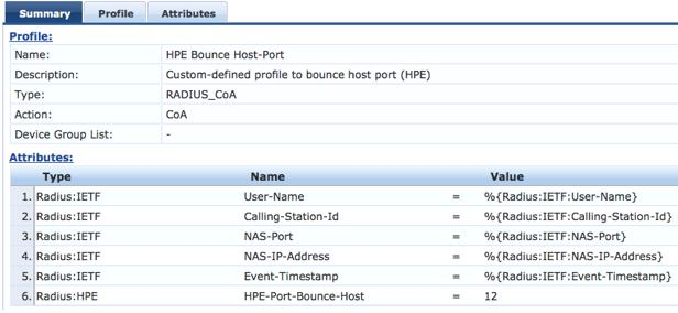 1. In CPPM, go to Configuration -> Enforcement -> Profiles 2. Click Add. 3. Enter the Profile Name: HPE Bounce Host-Port 4. Enter the Description: Custom-defined profile to bounce host port (HPE). 5.