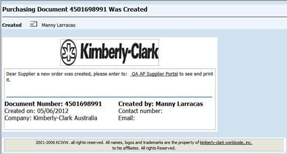 Topic 4 Purchase Orders Receiving a Purchase Order When Kimberly-Clark creates a new Purchase Order (PO), you will automatically receive a notification email detailing the creation of this document.
