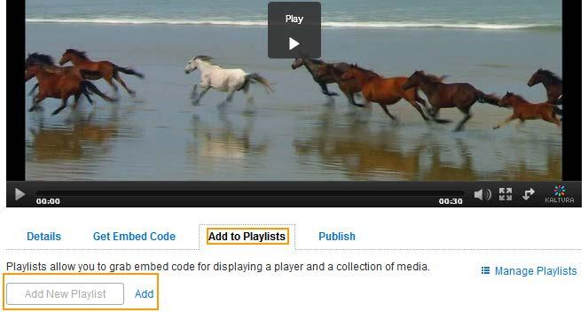 Managing Yur Media In the Add t Playlists tab under the media player, enter a descriptive name in the Add New Playlist field, and click Add. The media is added t the new playlist.