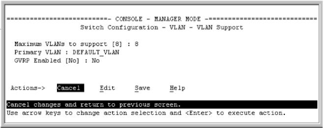 Viewing and configuring GVRP (Menu) Procedure 1. From the Main Menu, select: 2. Switch Configuration 8. VLAN Menu 1. VLAN Support Figure 15: The VLAN Support screen (default configuration) 2.