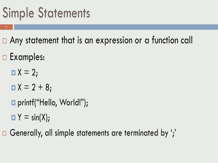 (Refer Slide Time: 11:21) So, the first category we call simple statements, are those statements that are expressions or function calls.