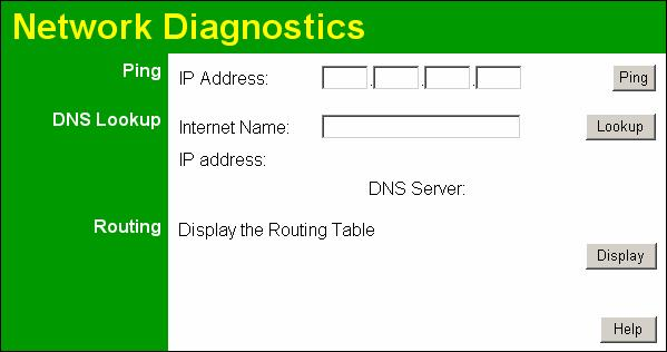 "Advanced Features Diagnostics This screen allows you to perform a ""Ping"" or a ""DNS lookup"". These activities can be useful in solving network problems."