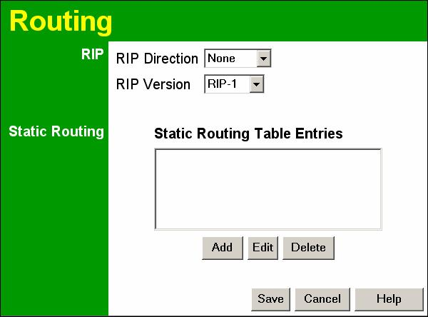 Advanced Features Figure 69: Routing Screen Data - Routing Screen RIP RIP Direction RIP Version Static Routing Static Routing Table Entries Buttons Add Edit Delete Save Select the desired RIP