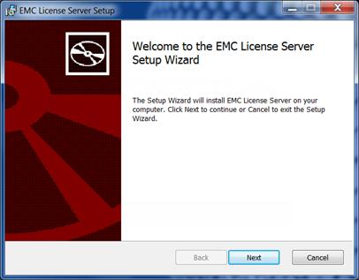 EMC Licensing Solution Figure 2 EMC license Server Setup Wizard 3. Click Next to review and accept the License agreement. 4.