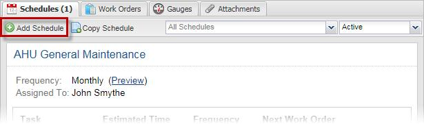 Schedules Adding a Schedule Wrk rder schedules can be added n the assciated Equipment Details screen, under the Schedules tab.