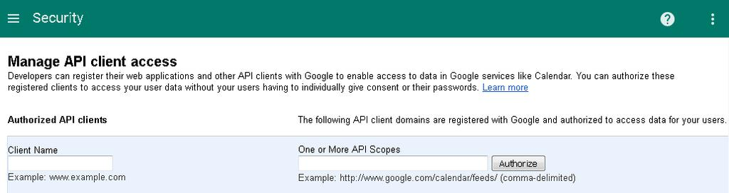 3 Delegate Google Apps domain-wide authority to your service account from the Security > Advanced Settings > Authentication > Manage API client access page in the Google Admin console.