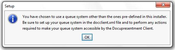Chapter 2 Installing Docupresentment on Windows Using MSMQ If you chose MSMQ, the Configure the MSMQ Queueing System window appears: For MSMQ queues, enter the Input Queue and Output Queue for the