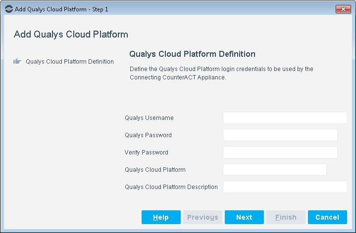 Add a Qualys Cloud Platform Enter basic information about the Qualys Cloud Platform and select a Connecting CounterACT Device.