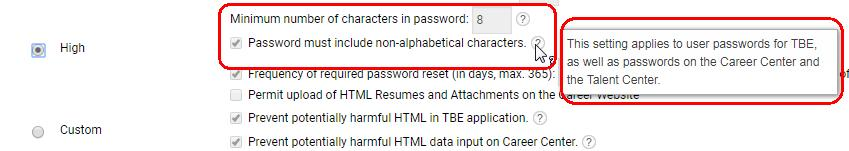 PLATFORM ENHANCEMENTS PASSWORD SETTINGS There have been some changes to password settings in this release to provide more secure passwords, as well as consistency across the product.