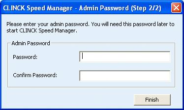 14 Chapter 2 Figure 2.11: Cafe Code Verification 3) Click Activate Terminal. The Admin Password (Step2/2) dialog box appears. Figure 2.12: Setup Wizard Admin Password (Step 2/2) 4) In the Password box, type a password that you will use to access the CLINCK Speed Manager.