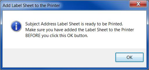 If the Print Subject Address Label Sheet prcess is turned n, the fllwing message bx will be displayed giving the user time t put the label sheet(s) in the printer befre the labels are generated: Fr