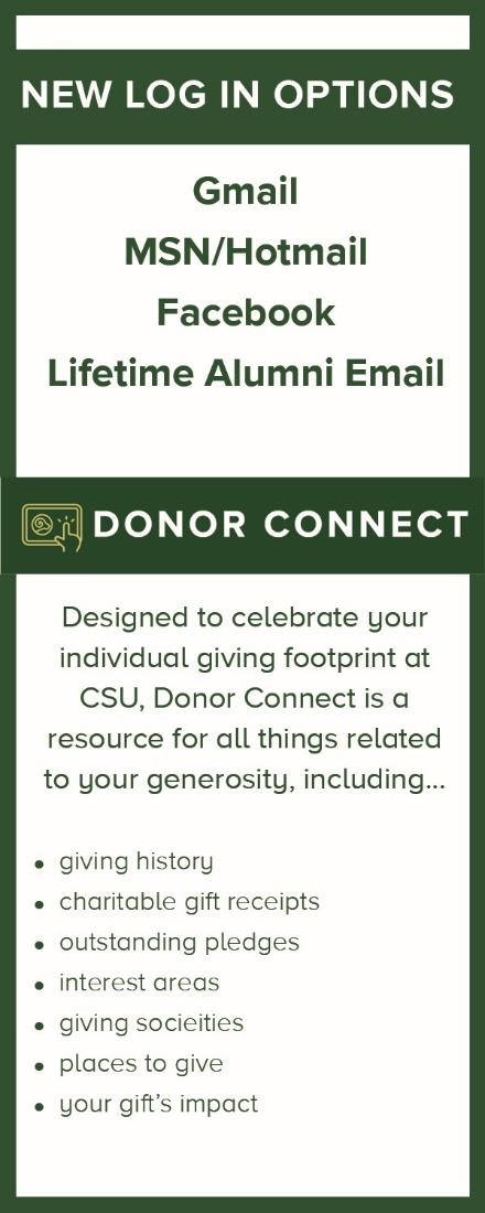 If so, then please use the Colorado State University (eid) option. 2) Are you an alumnus or alumna of CSU? Proceed to Option A. 3) Are you a friend of CSU, corporation, or foundation?