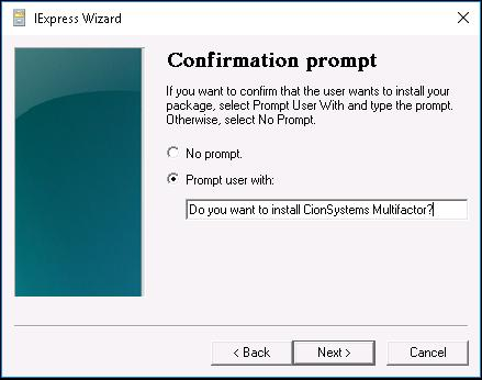 "5. Select Prompt user with option and enter ""Do you want to install CionSystems Multifactor?"
