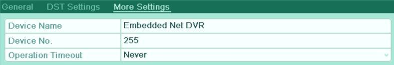 Configure the following settings: Device Name: Edit the name of DVR. Device No.: Edit the serial number of DVR. The Device No. can be set in the range of 1~255, and the default No. is 255.