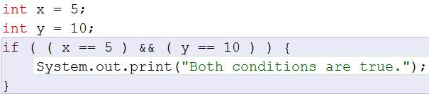 Logical Operators: ( ( x == 5 ) && ( y == 10 ) ) // Logical AND If BOTH are true, then the condition is met.