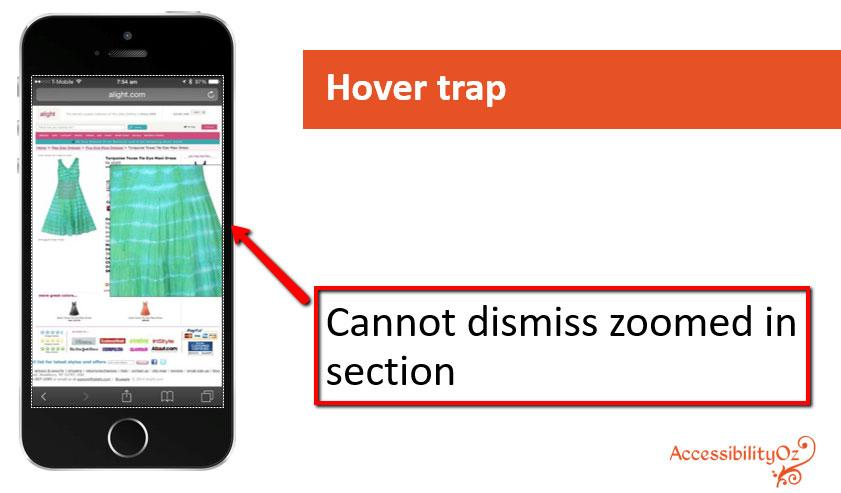 Examples of mobile accessibility errors Hover traps Content must be able to be dismissed if activated on touch (often these are actionable
