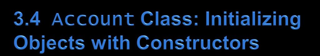 Each class you declare can optionally provide a constructor with parameters that can be used to initialize an