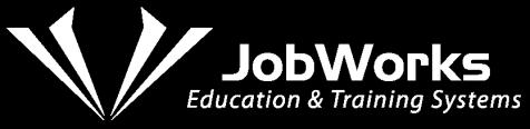 JobWorks Education and Training Systems (JETS) A Division of JobWorks, Inc.