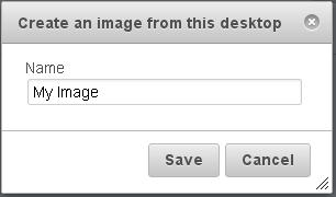 Click Save to create the image, or Cancel to go back to the Desktops tab without creating the image. After clicking Save, the Desktops tab indicates that the desktop is being imaged.