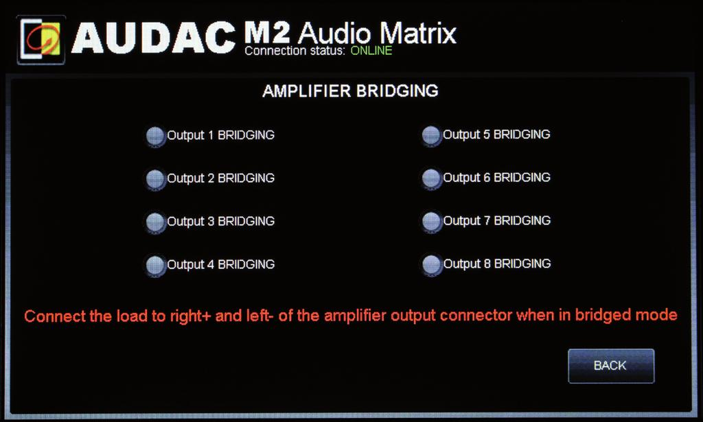 Settings >> Amplifier Bridging In this window you can select one or more outputs to be bridged Select the output channels you want to bridge.