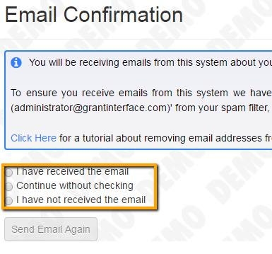 EMAIL CONFIRMATION: Upn clicking Create Accunt yu will be taken t the Email Cnfirmatin page, s yu can cnfirm that yu are receiving emails frm the system.