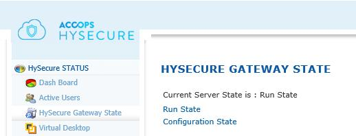 CHANGE TO RUN STATE In order to access HySecure as a
