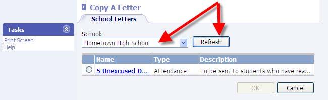 On the Cpy A Letter frm, select a schl frm the drp-dwn and click Refresh. A list f existing letters fr that schl will appear. Bullet the letter t be cpied and click OK.