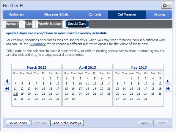 6.4 Special Days (Holidays) The Special Days tab allows the users to set dates that are exceptions to their normal weekly schedule, for example holidays, vacations or business trips.