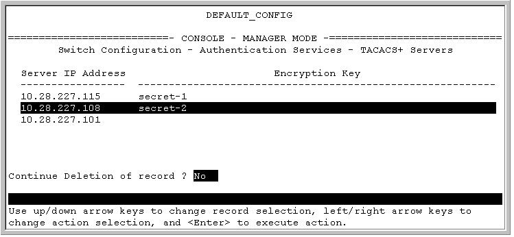 The switch prompts you to verify deletion of the selected TACACS+ server and (if configured) the associated per-switch encryption key.