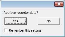 If you want the software to automatically retrieve data upon connection, check the Remember this setting option. Select Retrieve Recorder Data in the wizard.