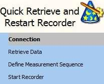 13.5 Quick Retrieve and Restart Recorder Choose the Wizards menu and the Quick Retrieve command to enter the wizard (see figure 13.6). Figure 13.
