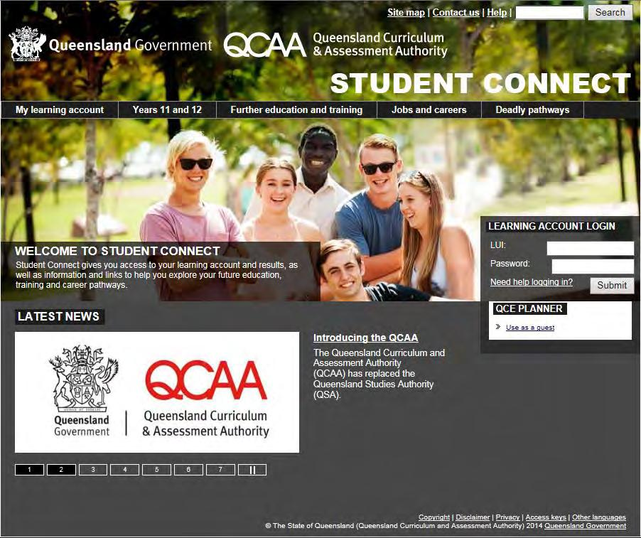 1. Log in with your LUI and password Go to www.studentconnect.qcaa.qld.edu.