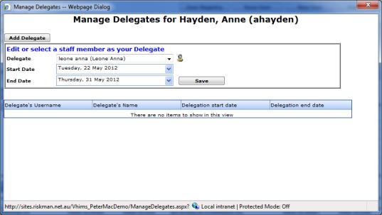 Enter the delegatin perid (End Date shuld be the date the user is returning) 6. Press Save 2.