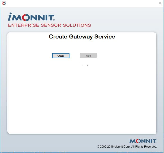 Create Gateway Service This is the server applicatin that Mnnit enabled gateways cmmunicate with. When yu click create yu will see a cmmand windw cme up and disappear.