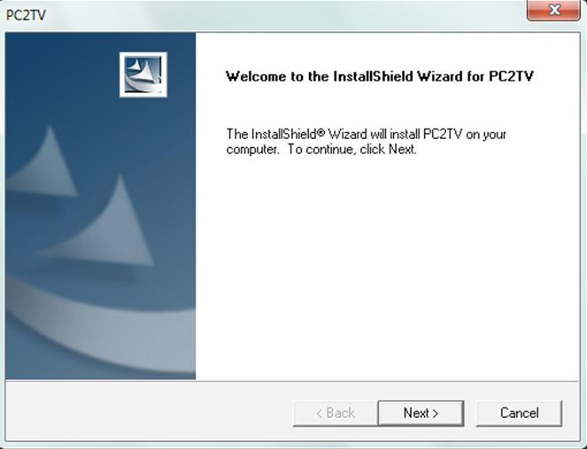 "The ""InstallShield Wizard"" will install PC2TV on your input"