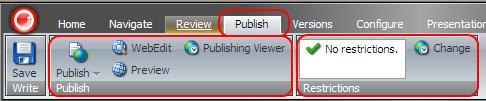 3.6 The Publish Tab Commands provided by the Publish tab allow the user to preview and publish items, as well as specify publishing restrictions for the selected item.