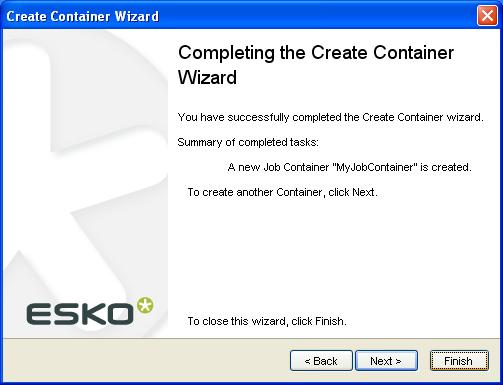 9 f) Click Next to create another container, or Finish to leave the wizard. 7.