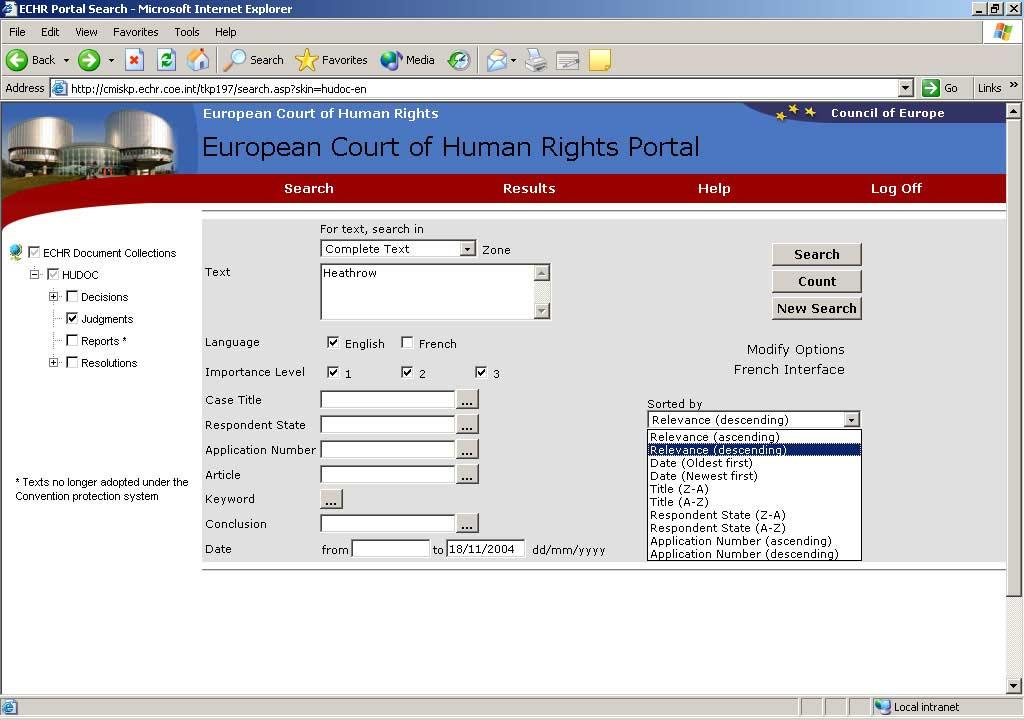 Hudoc Manual 4 HOW TO SORT YOUR RESULTS Having chosen the case-law collections in which you want to search and the language(s) of the documents you want to find, you can choose how you want the