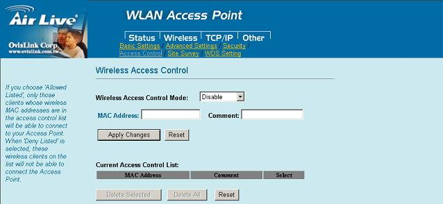 Access Control When Enable Wireless Access Control is checked, only those clients whose wireless MAC addresses listed in the access control list can access this Access Point.