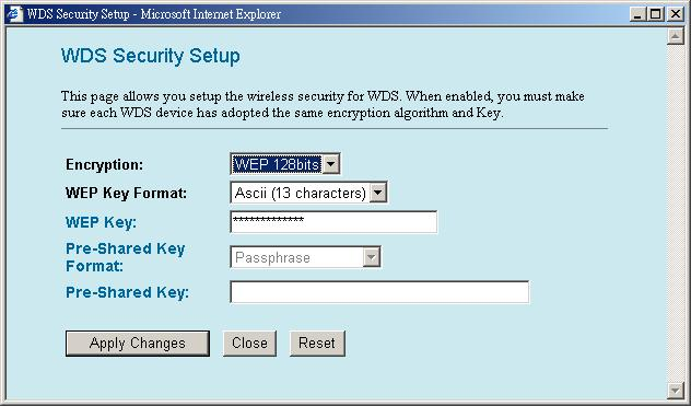Add WDS AP Apply Changes Reset Set Security MAC Address: Enter the MAC Address for the Access Point to establish WDS Comment: You may enter up to 20 characters as a remark to the previous MAC Address.