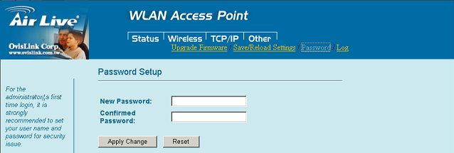 Password For secure reason, it is recommended that you set the account to access the web server of this Access Point. Leaving the user name and password blank will disable the protection.