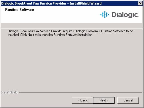 3. Click Next. 4. This screen above indicates that the Dialogic Runtime Software is required and is installed when you click Next. Click Next. 5.