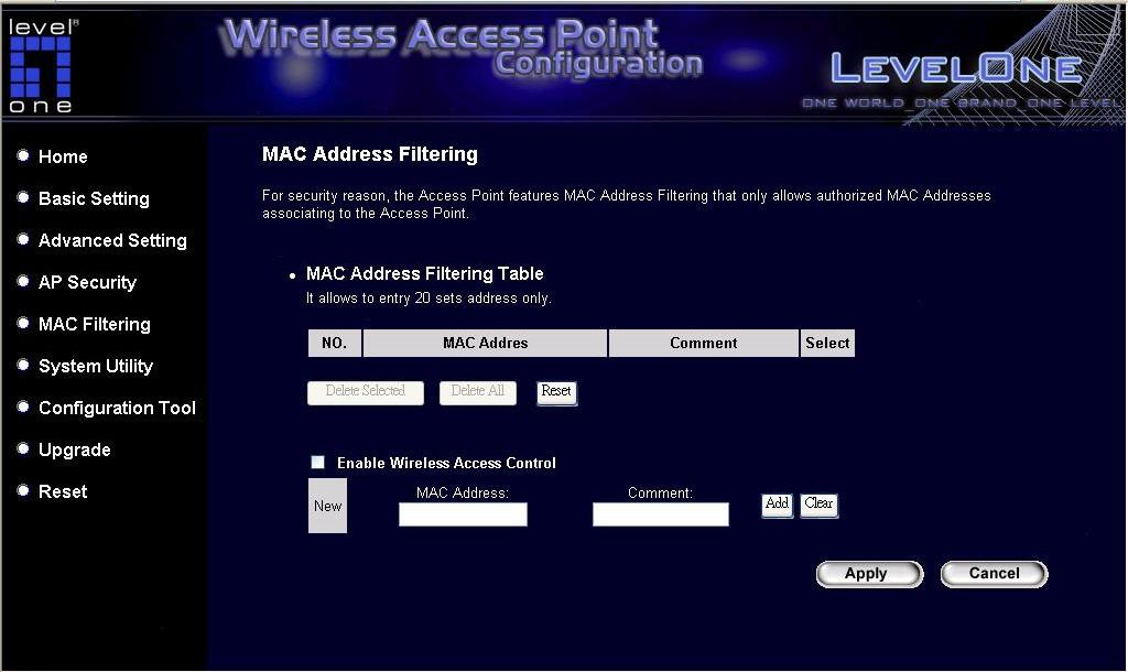 3.2.5 MAC Address Filtering This Access Point provides MAC Address Filtering, which prevents the unauthorized MAC Addresses from accessing user s wireless network.