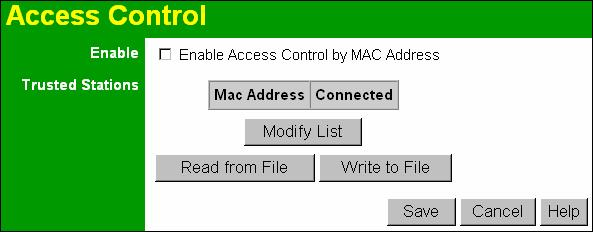 Setup Access Control This feature can be used to block access to your LAN by unknown or untrusted wireless stations. Click Access Control on the menu to view a screen like the following.