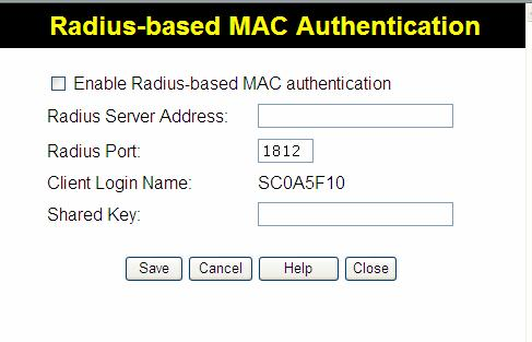 Setup Radius-based MAC authentication Screen This screen will look different depending on the current security setting.