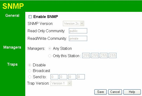Other Settings & Features SNMP SNMP (Simple Network Management Protocol) is only useful if you have a SNMP program on your PC. To reach this screen, select SNMP in the Management section of the menu.